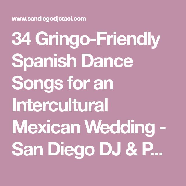 34 Gringo-Friendly Spanish Dance Songs for an Intercultural Mexican Wedding - San Diego DJ & Photo Booth
