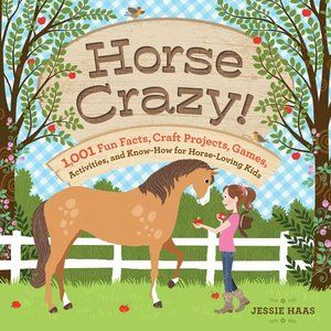 Horse Crazy!: 1,001 Fun Facts, Craft Projects, Games, Activities, and Know-How for Horse-Loving Kids #PrimroseReadingCorner