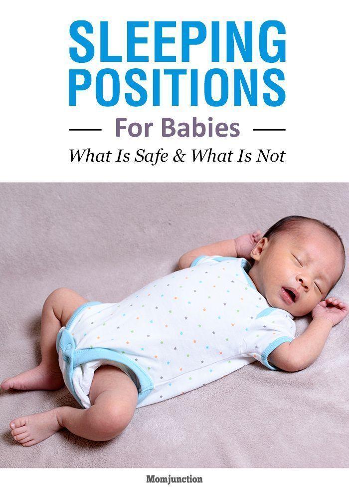 Sleeping Positions For Babies What Is Safe And What Is Not Baby Sleeping Positions Newborn Baby Sleep Help Baby Sleep