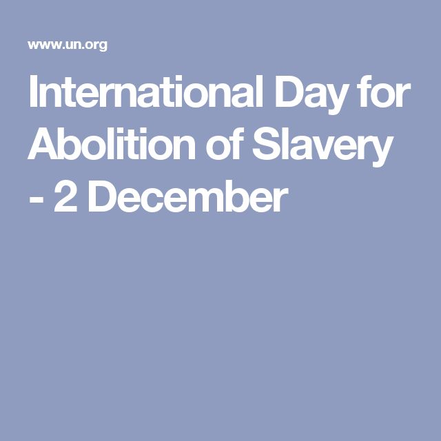 International Day for Abolition of Slavery - 2 December