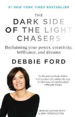 Shop for The Dark Side of the Light Chasers: Reclaiming Your Power, Creativity, Brilliance, and Dreams (Paperback). Free Shipping on orders over $45 at Overstock.com - Your Online Books Outlet Store! Get 5% in rewards with Club O! - 13010942
