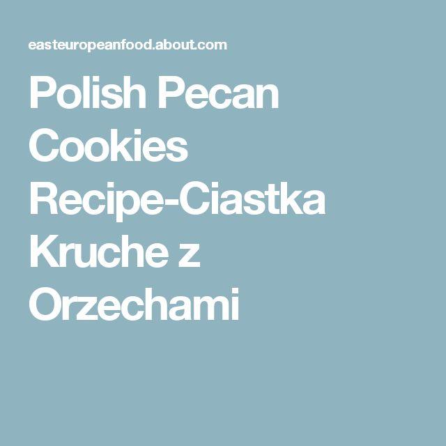 Polish Pecan Cookies Recipe-Ciastka Kruche z Orzechami