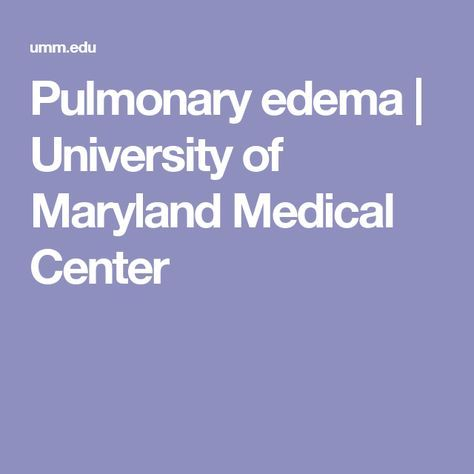 Pulmonary edema | University of Maryland Medical Center