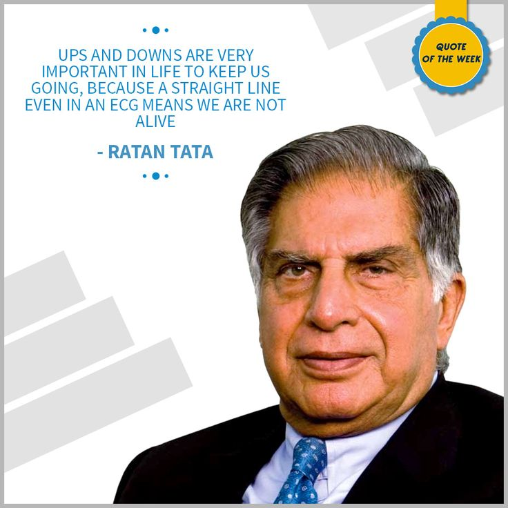 #ChoiceBroking #QuoteOfTheWeek : Ups and downs are very important in life to keep us going, because a straight line even in an ECG means we are not alive – #RatanTata