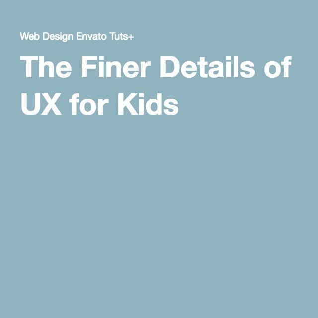 The Finer Details of UX for Kids