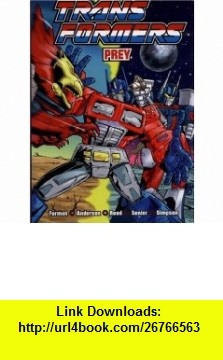 Transformers Prey (Transformers (Titan  Paperback)) (9781840238310) Simon Furman, Jeff Anderson, Dan Reed , ISBN-10: 1840238313  , ISBN-13: 978-1840238310 ,  , tutorials , pdf , ebook , torrent , downloads , rapidshare , filesonic , hotfile , megaupload , fileserve
