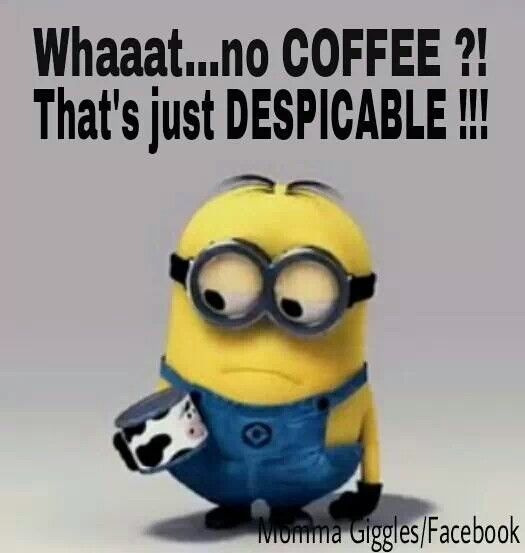 What?? No coffee, that's despicable