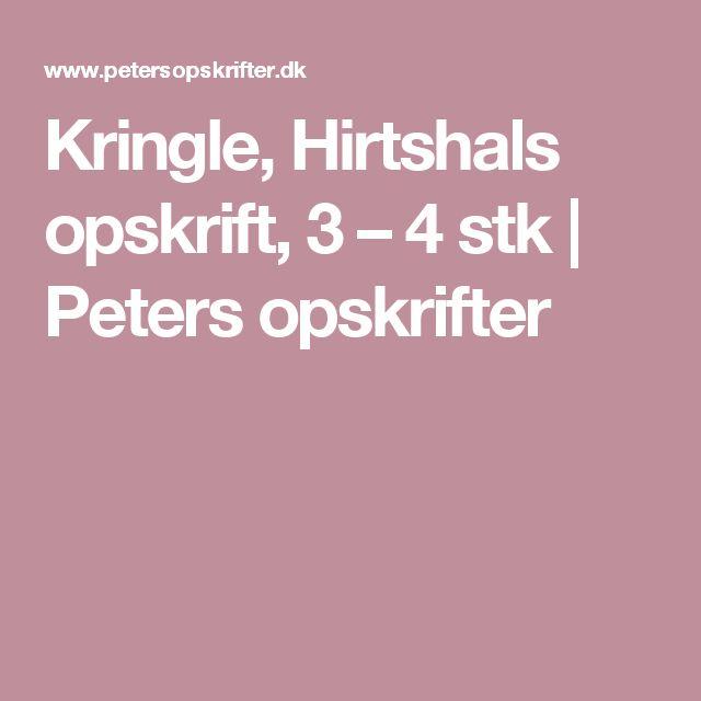 Kringle, Hirtshals opskrift, 3 – 4 stk | Peters opskrifter