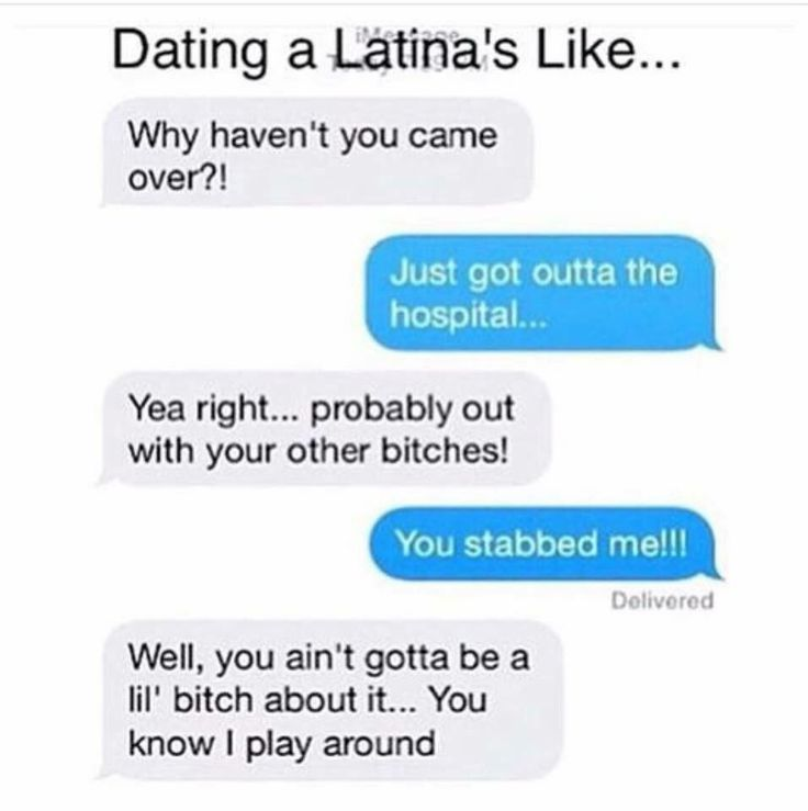 Dating a Latina be like...