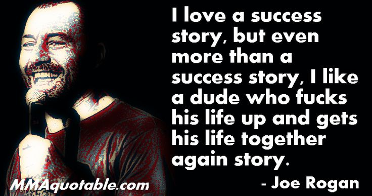 Joe Rogan quote - success story quotes for guys #men