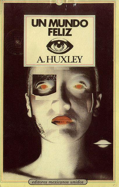 """Una pizca de Cine, Música, Historia y Arte: Fragmento de """"Un mundo feliz"""" - Aldous Huxley"""