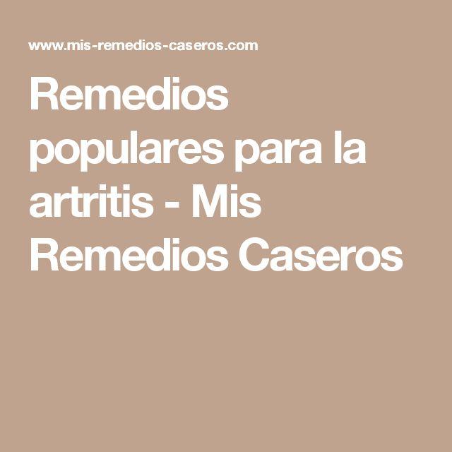 Remedios populares para la artritis - Mis Remedios Caseros