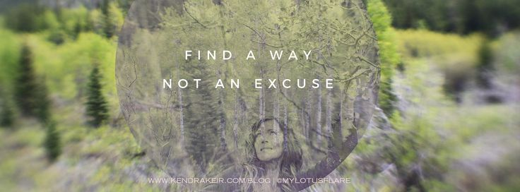 www.kendrakeir.com <<>> find a way not an excuse...