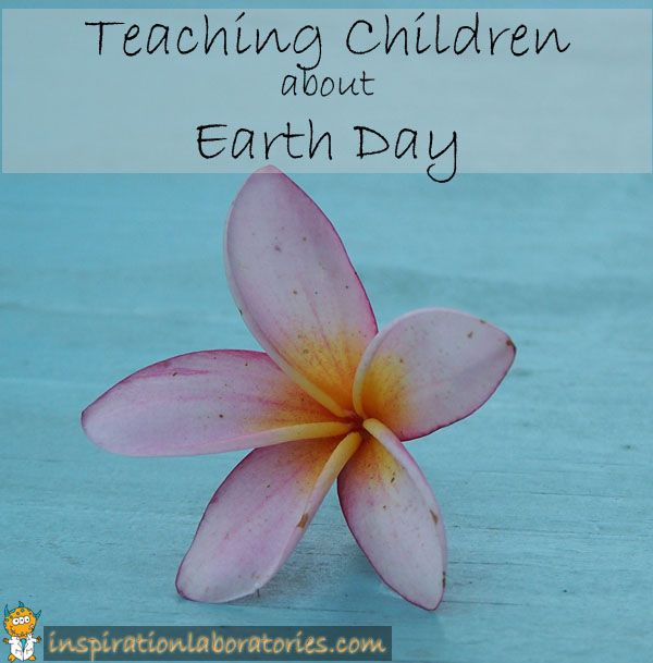 Ways to teach children about Earth Day