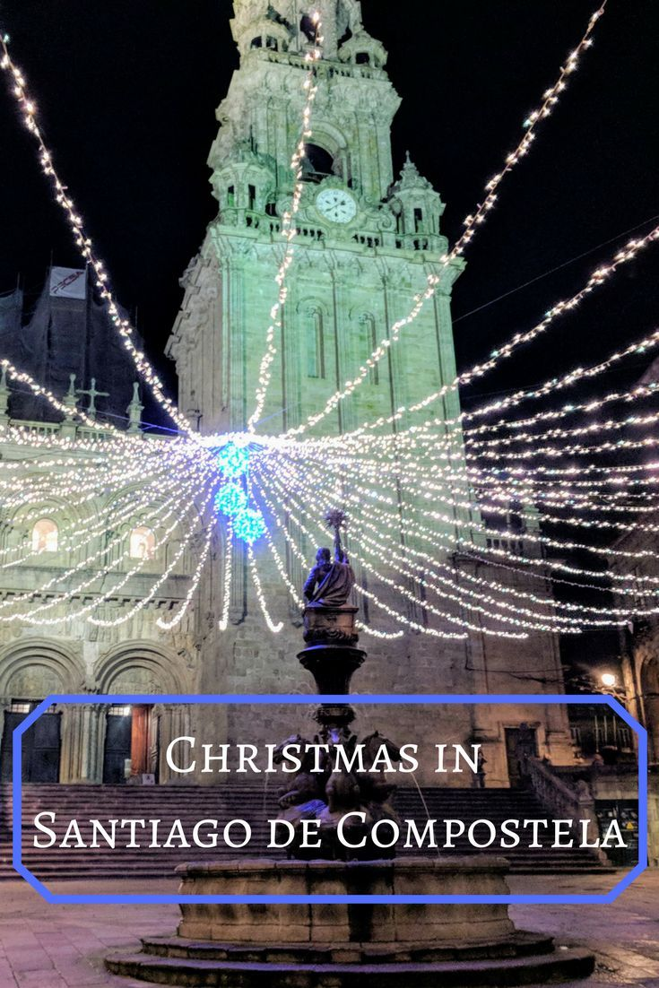 Spending time in Santiago de Compostela is a great start to the Christmas season.