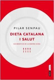 """Dieta catalana i salut. Els beneficis de la nostra cuina de Pilar Senpau. Ed. Pòrtic. """"Que el pa engreixa i que la cuina tradicional no és bona per a la salut són creences sense cap base científica. Pilar Senpau s'encarrega de desmentir els tòpics infundats que pesen sobre alguns plats de la nostra cuina i els analitza d'un en un, fins a descobrir- nos els beneficis que aporten a la nostra salut... l'autora també ens orienta sobre a qui convé més cada aliment segons..."""""""