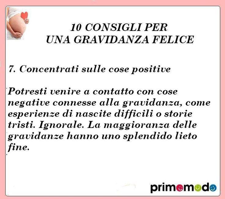 10 consigli per una gravidanza felice. Consiglio numero 7 - Concentrati sulle cose positive http://www.primomodo.com/10-consigli-per-una-gravidanza-felice.html