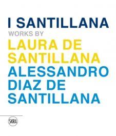 """""""I Santillana. Opere di Laura de Santillana e Alessandro Diaz de Santillana"""" 2014"""
