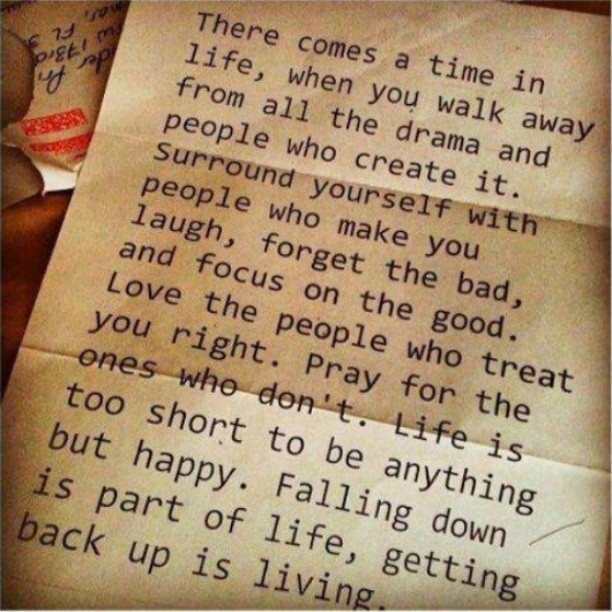 There comes a time in life, when you walk away from all the drama and people who create it, surround yourself with people that make you laugh...: Life Quotes, Walks, Menu, Dramas, So True, Fall Down, Dr. Who, Inspiration Quotes, Time In