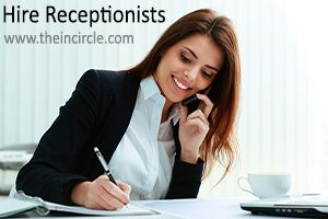 Hire #Receptionist For Office, Company From a Online #Job Site Theincircle.com In #Delhi NCR
