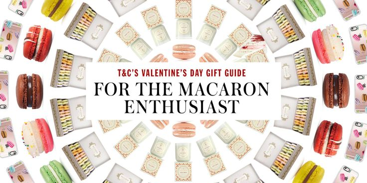 T&C Valentine's Day Gift Guide: For the Macaron Enthusiast  - TownandCountryMag.com