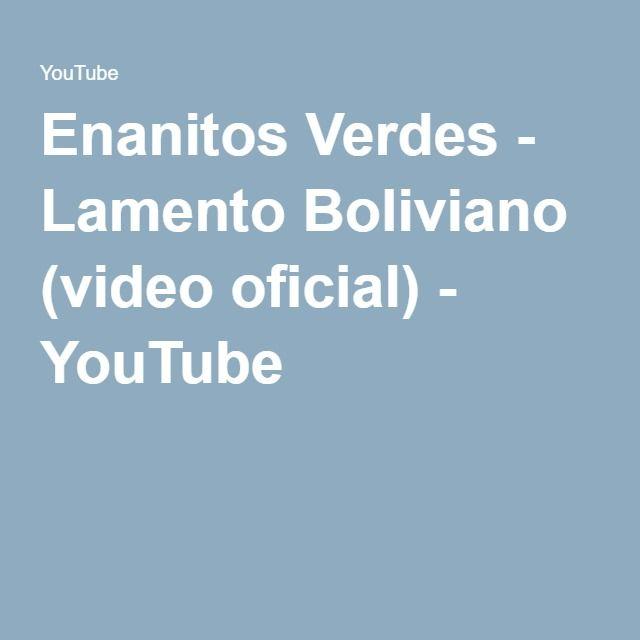 Enanitos Verdes - Lamento Boliviano (video oficial) - YouTube
