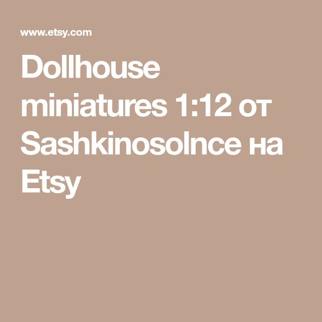 Dollhouse miniatures 1:12 от Sashkinosolnce на Etsy