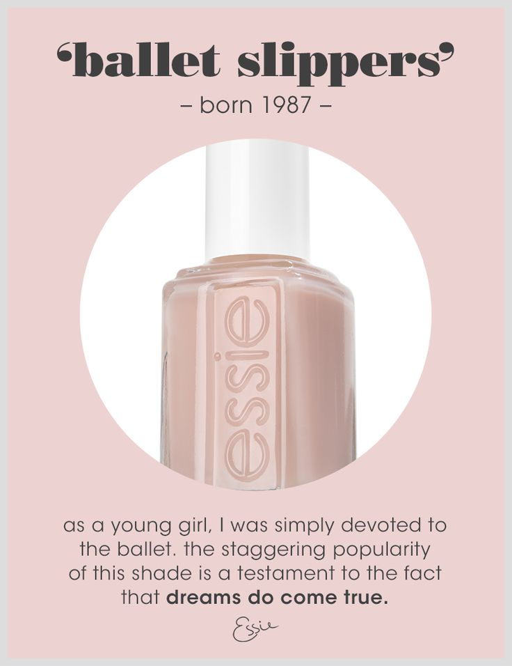 """""""The staggering popularity of this shade is a testament to the fact that dreams do come true."""" - Essie"""
