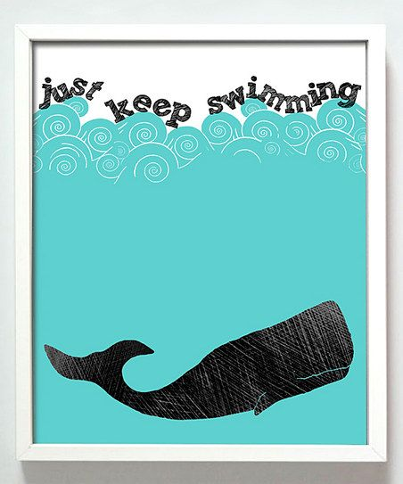 Just keep swimming and breathing and finding your way. :: 'Just Keep Swimming' Print
