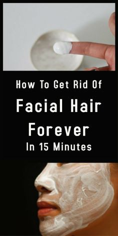 How To Get Rid Of Facial Hair Forever In 15 Minutes #hair #beauty