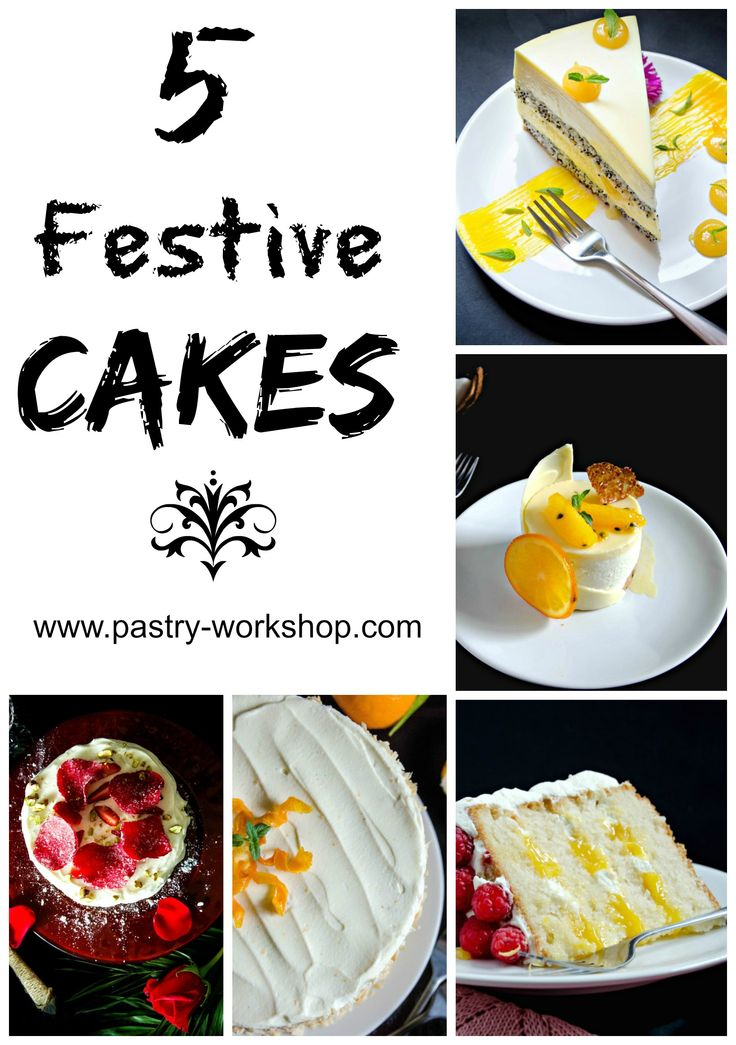 5 festive cakes is a post that comprises 5 of the best recipes on Pastry Workshop that can become a Christmas, Easter or birthday cale.