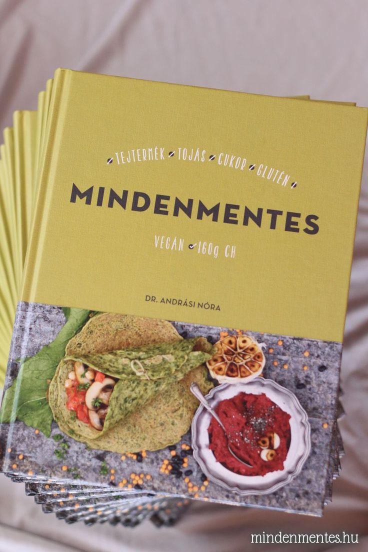 Mindenmentes - a könyv megrendelhető 20% kedvezménnyel, közvetlenül a szerző oldaláról! Cukor-, glutén-, tejtermék- és tojásmentes, 160g CH és vegán diétába illeszthető receptek.