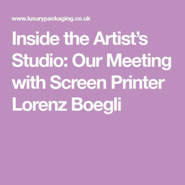 Inside the Artist's Studio: Our Meeting with Screen Printer Lorenz Boegli