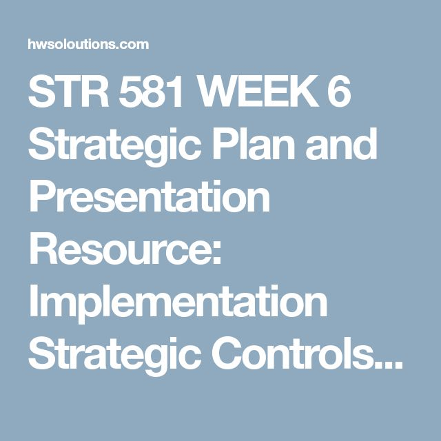 implementation controls and plans str 581 Assignment e help's strategic planning & implementation – str 581 courses help str 581 week 5 implementation strategic controls and contingency plans $799.