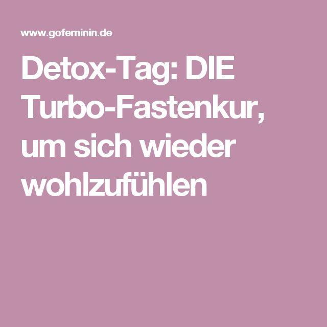 Detox-Tag: DIE Turbo-Fastenkur, um sich wieder wohlzufühlen