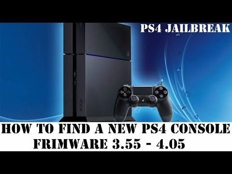 PS4 Jailbreak 4 05 - How find a PS4 Console on Firmware 3 55 & 4 05