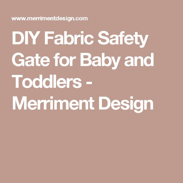 DIY Fabric Safety Gate for Baby and Toddlers - Merriment Design