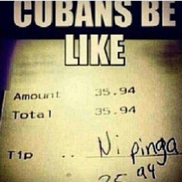 Cubans be like @Christina Childress Childress Pruitt