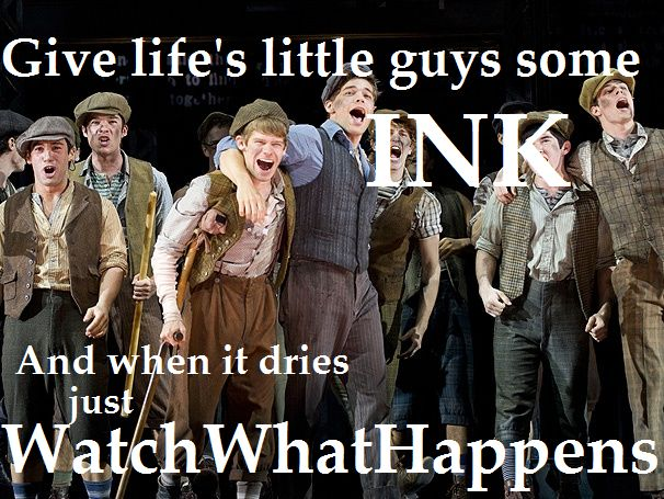Newsies - Watch what happens   Broadway lyrics, Newsies quotes, watch what happens lyrics