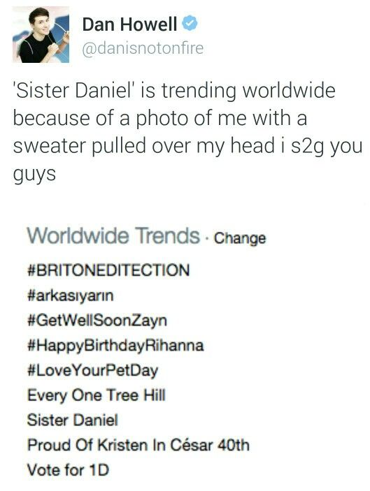 Lmfao I love how Dan and 1D were trending at the same time...this makes me so happy