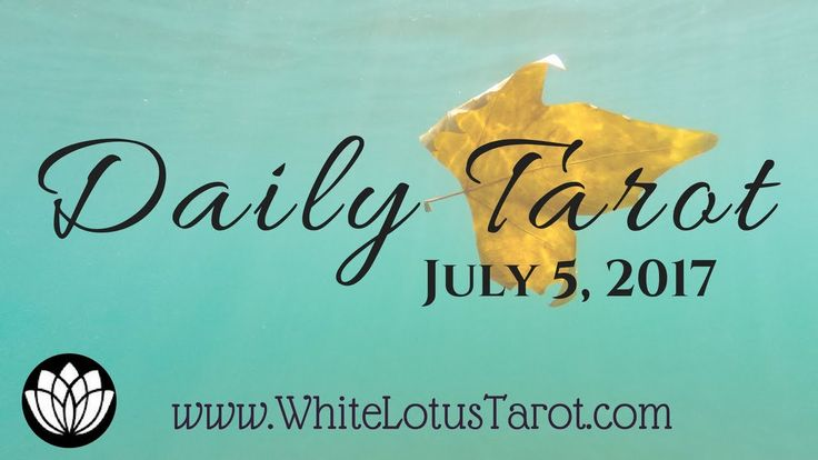 #Daily #Tarot Reading #July 5 2017 an Intuitive Life Coaching by White Lotu...