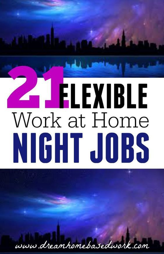 Do you consider yourself a night owl? Here are 21 work at home night jobs flexible enough for you!