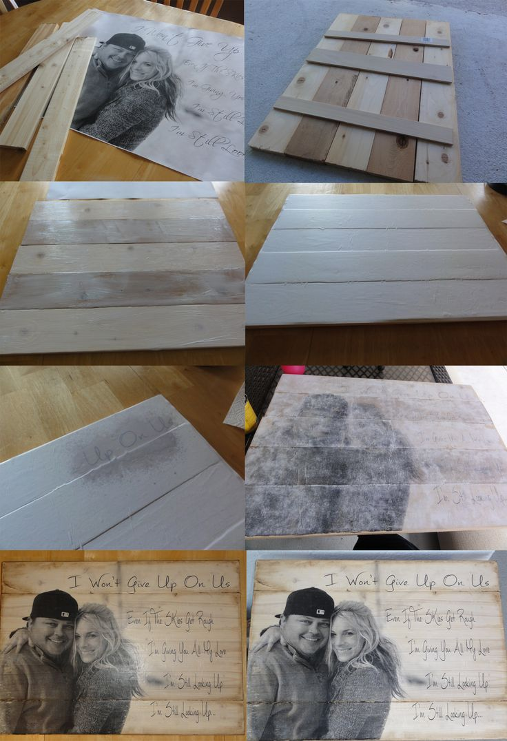 Transfer photo to wood I used engineering print from staples, the lyrics from their wedding song make sure print is flip when using words. That was my first mistake. Here is a great video on how to http://www.youtube.com/watch?v=_NjYbAAQ4vw