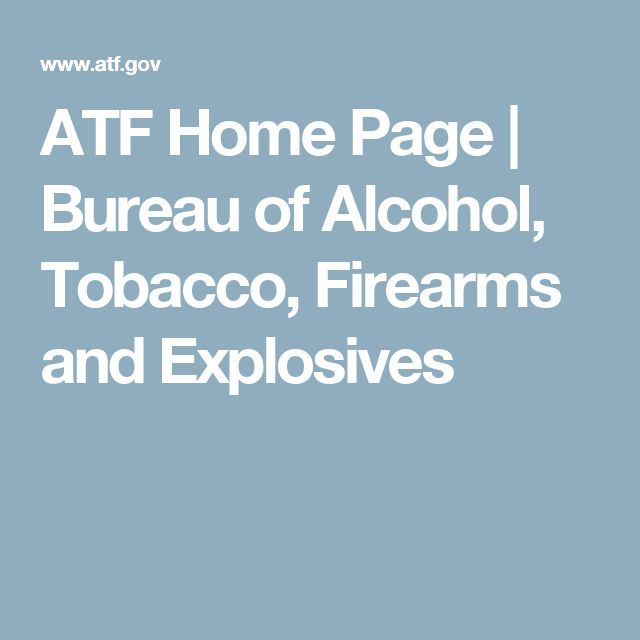 ATF Home Page | Bureau of Alcohol, Tobacco, Firearms and Explosives