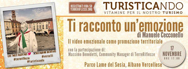 """#turisticando """"ti racconto un'emozione"""" di Manuele Cecconello #turismo #vercelli #terreriflesse"""