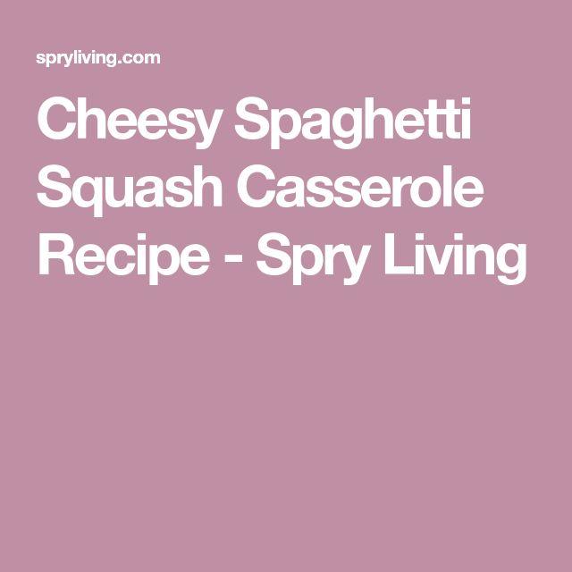 Cheesy Spaghetti Squash Casserole Recipe - Spry Living