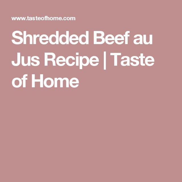 Shredded Beef au Jus Recipe | Taste of Home
