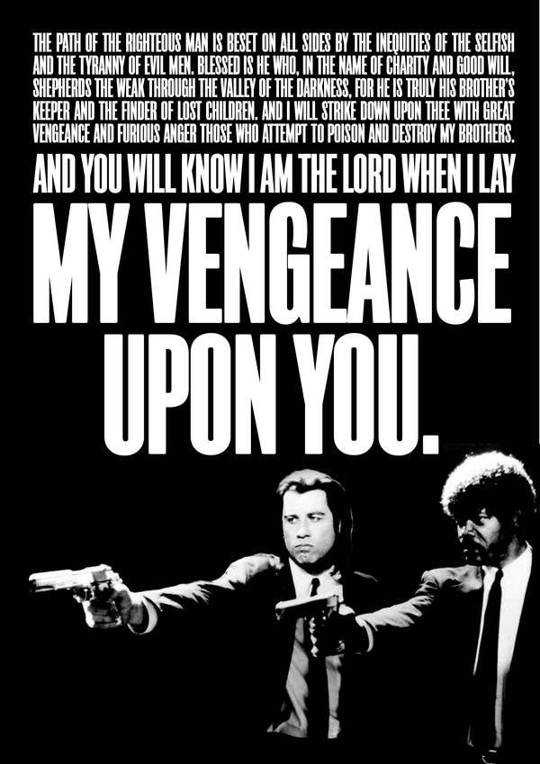 From Pulp Fiction. Truly one of the best movies ever.