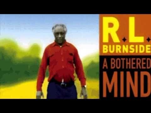 ▶ RL Burnside - A Bothered Mind (full album) - YouTube