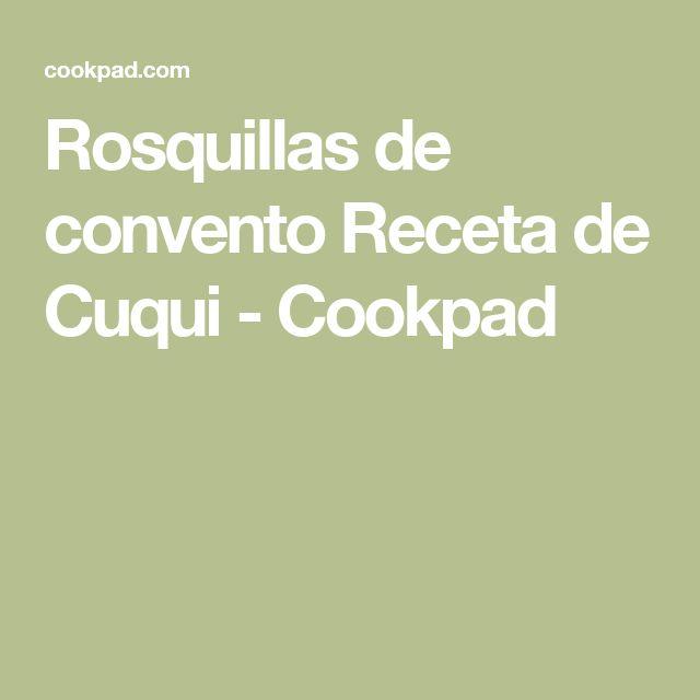 Rosquillas de convento Receta de Cuqui - Cookpad